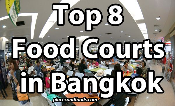 Top 8 Food Courts in Bangkok