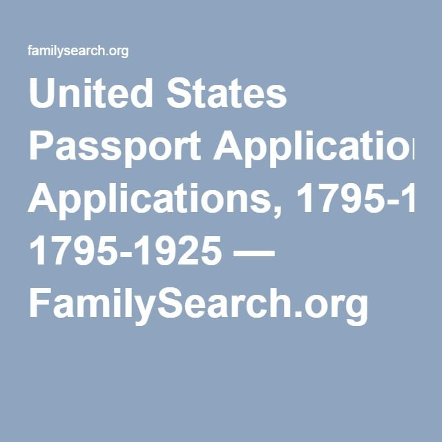 United States Passport Applications, 1795-1925 — FamilySearch.org