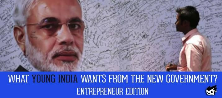 What young India wants from the government entrepreneur edition !