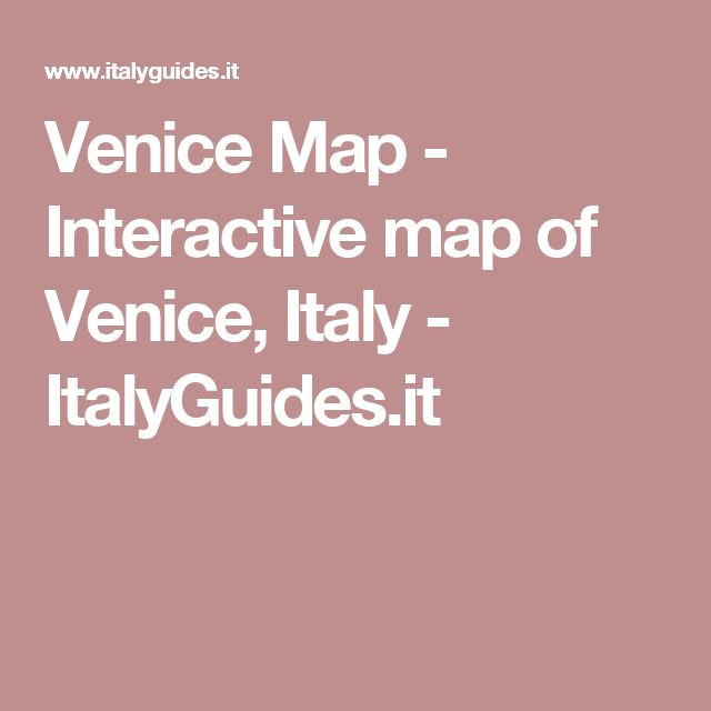 Venice Map - Interactive map of Venice, Italy - ItalyGuides.it