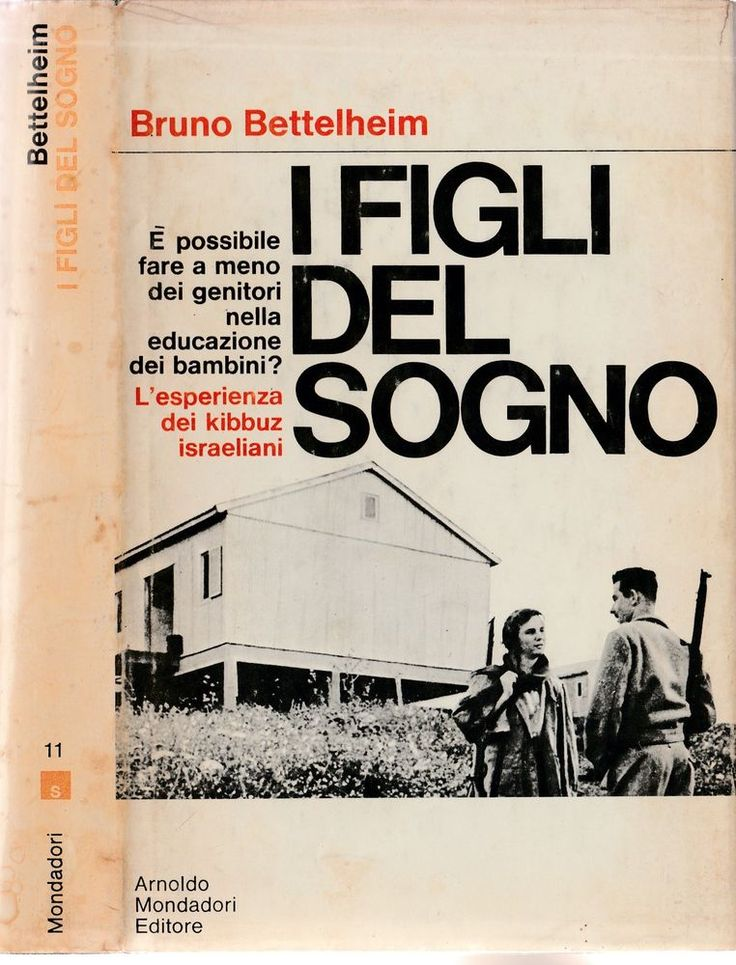 Bruno Bettelheim-I figli del sogno Mondadori 1° edizione 1969-L4138