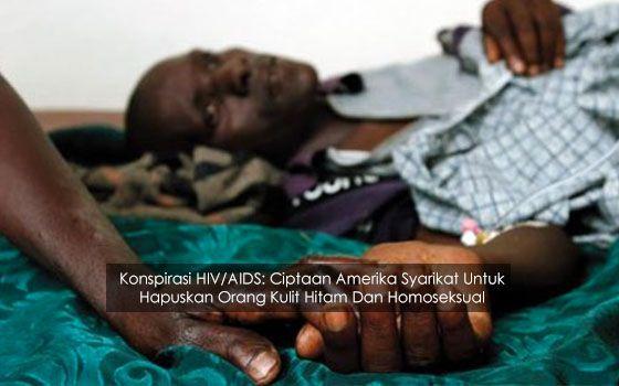 HIV/AIDS Sebenarnya Ciptaan Amerika Syarikat Untuk Hapuskan Orang Kulit Hitam Dan Homoseksual   Benarkah HIV/AIDS sebenarnya adalah ciptaan Amerika Syarikat untuk menghapuskan orang kulit hitam dan golongan homoseksual? Ikuti pendedahannya yang kami kongsikan menerusi iluminasi.com.  Satu lagi fenomena dunia yang berlaku dan telah memberikan kesan yang sangat buruk kepada populasi manusia iaitu serangan HIV/AIDS. HIV/AIDS merupakan salah satu penyakit paling berbahaya di atas muka bumi…