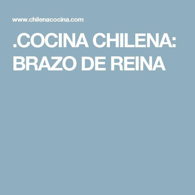 .COCINA CHILENA: BRAZO DE REINA