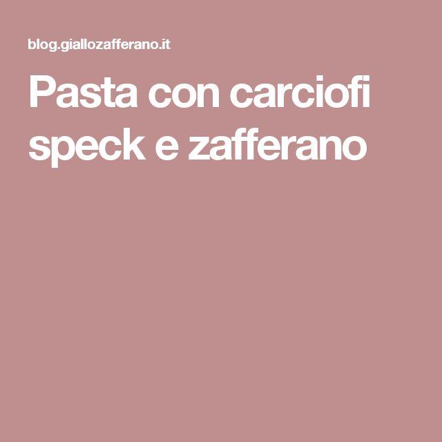 Pasta con carciofi speck e zafferano