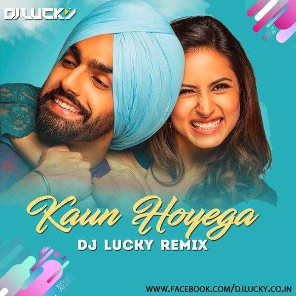 Kaun Hoyega B Praak Dj Lucky Remix Djluckymumbai Listen On Hearthis At Dj Remix Lucky