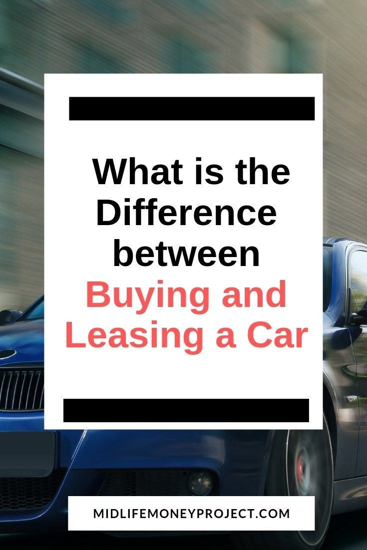 Is It Better To Buy Or Lease A Car Saving Money Budget Money Saving Tips Finance