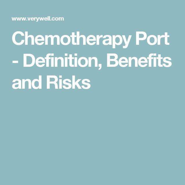 Chemotherapy Port - Definition, Benefits and Risks