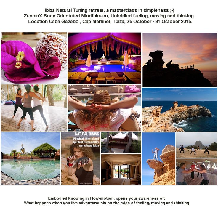 #Ibiza #retreat Natural Tuning, #masterclass in simpleness. ZenmaX Body Orientated #Mindfulness, 25 October - 31 October 2015. Still places free. Special offer for Ibiza residents and groups. www.thefeel.org/... for more information.