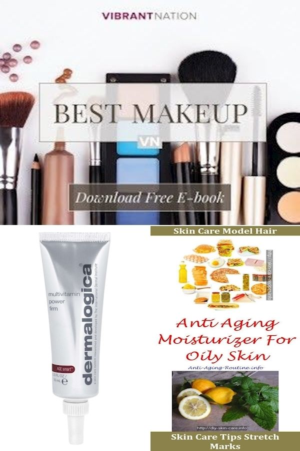 Best Skin Care For 45 Year Old Woman Skincare For 50 And Over Skin Routine For 30 Year Old In 2020 Skin Care Women Best Makeup Products Skin Care