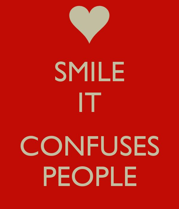 SMILE IT CONFUSES PEOPLE - KEEP CALM AND CARRY ON Image Generator Re-Pinned By http://bestdietloseweight.webs.com/