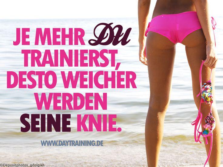 Je mehr Du trainierst, desto weicher werden seine Knie. #Daytraining #Fitness…