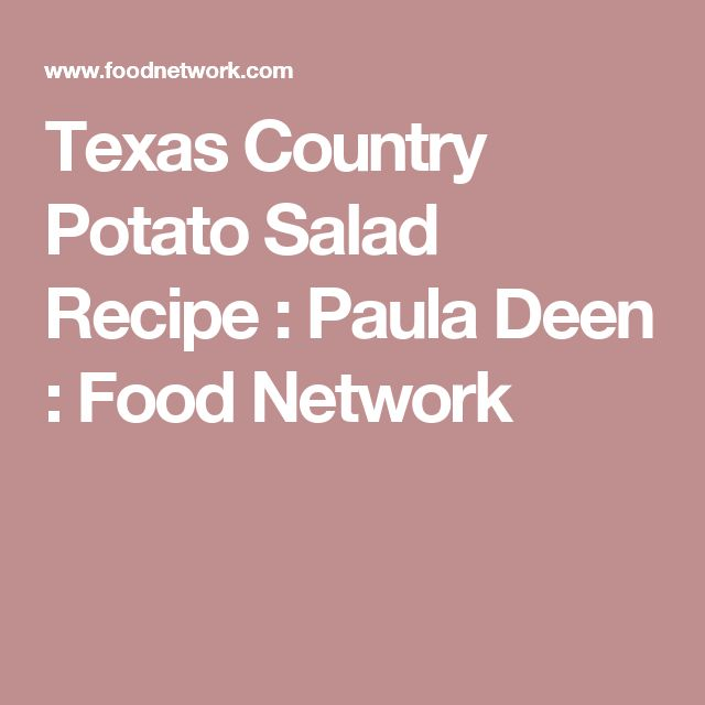Texas Country Potato Salad Recipe : Paula Deen : Food Network
