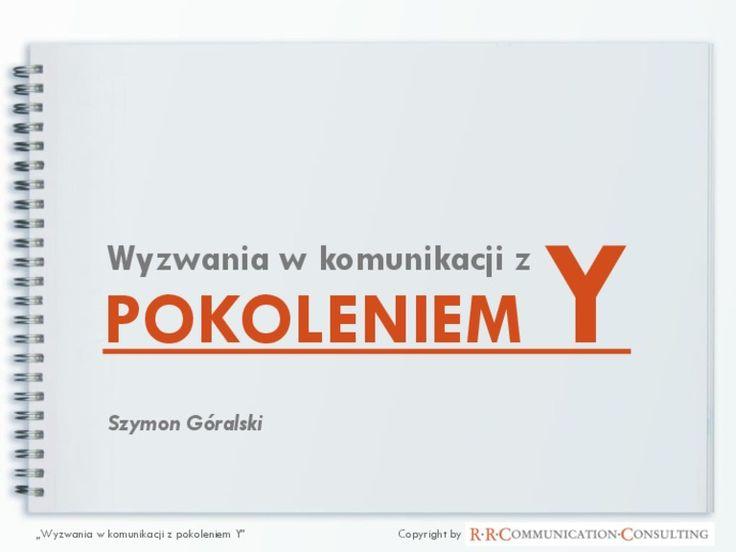 prezentacja-pokolenie-y-26056251 by Szymon Góralski via Slideshare