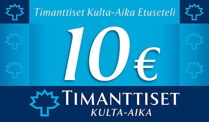 Timanttiset Kulta-Aika. Etuseteli. Leikkaa etuseteli kuvastosta ja käytä etu hyväksesi. Voimassa yli 25 €:n normaalihintaisen ostoksen yhteydessä 6.10.2013 asti.