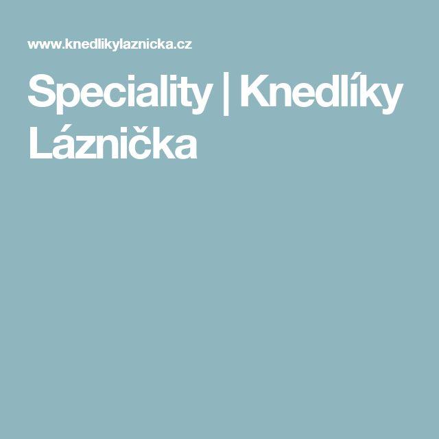 Speciality | Knedlíky Láznička