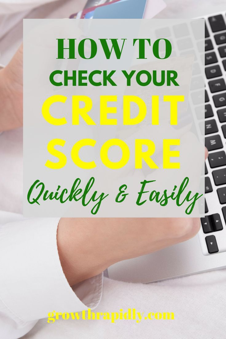 How To Check Your Credit Score Quickly And Easily Growthrapidly Check Your Credit Score Check Your Credit Credit Score