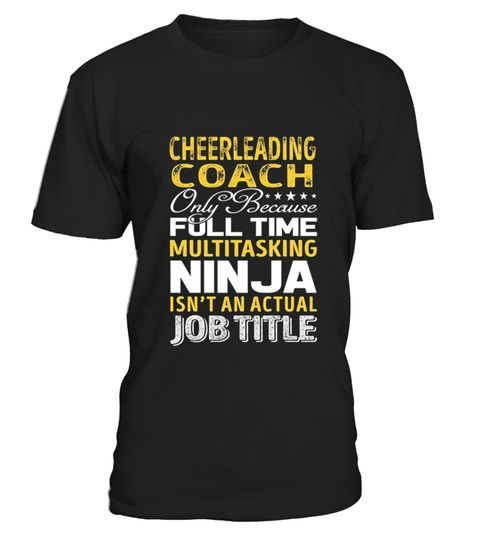 # Cheerleading Coach Is Not An Actual Job Title .  HOW TO ORDER:1. Select the style and color you want:2. Click Reserve it now3. Select size and quantity4. Enter shipping and billing information5. Done! Simple as that!TIPS: Buy 2 or more to save shipping cost!This is printable if you purchase only one piece. so dont worry, you will get yours.Guaranteed safe and secure checkout via:Paypal   VISA   MASTERCARDTag: cheerleading, cheerleader shirt, cheer mom tshirt, cheer dad tshirt, flyer…