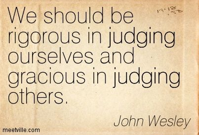 blame and guilt demand punishment | John Wesley : We should be rigorous in judging ourselves and gracious ...