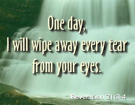 One day, I will wipe away every tear..... Savior of the whole world ❤