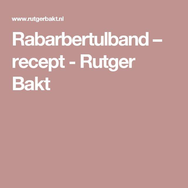 Rabarbertulband – recept - Rutger Bakt