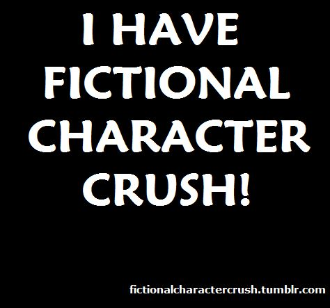 I Have Fictional character Crush