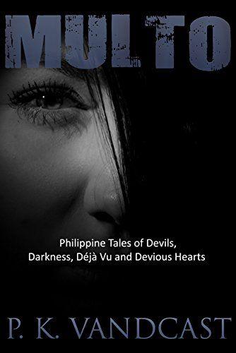 Multo: Philippine Tales of Devils, Darkness, Déjà Vu and ... https://www.amazon.com/dp/B01NAOU74Y/ref=cm_sw_r_pi_dp_x_yP.CybD9HXZ9S