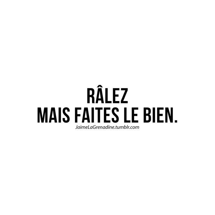 Râlez mais faites le bien - #JaimeLaGrenadine #citation #punchline #raler #raleuse