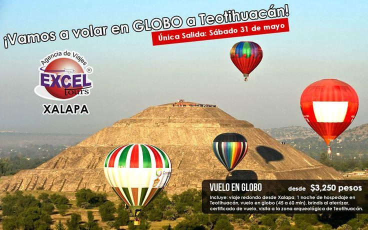 Vamos a volar en GLOBO a Teotihuacán! única salida 31 de mayo, Reserva ya! | Agencia de Viajes en Xalapa Excel Tours