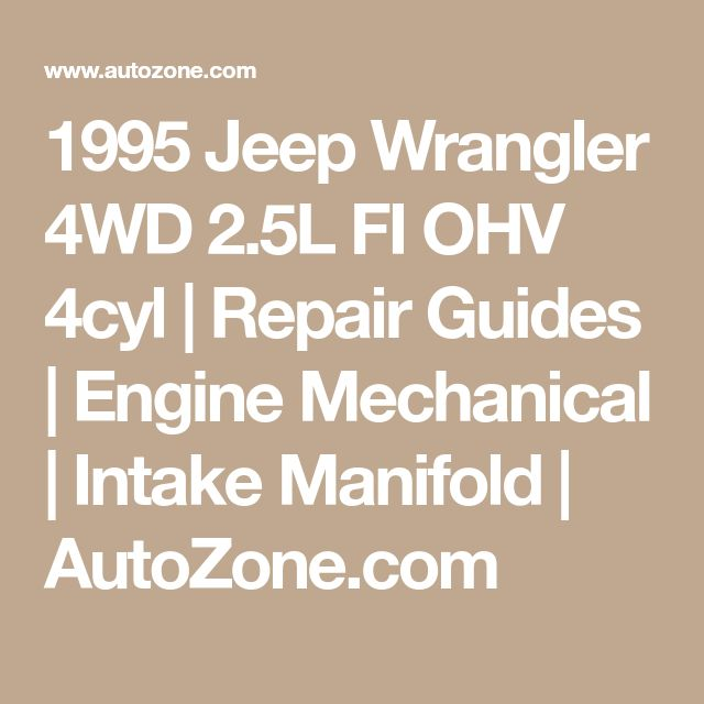 1995 Jeep Wrangler 4WD 2.5L FI OHV 4cyl | Repair Guides | Engine Mechanical | Intake Manifold | AutoZone.com