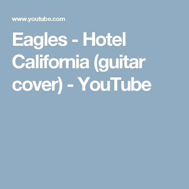 Eagles - Hotel California (guitar cover) - YouTube