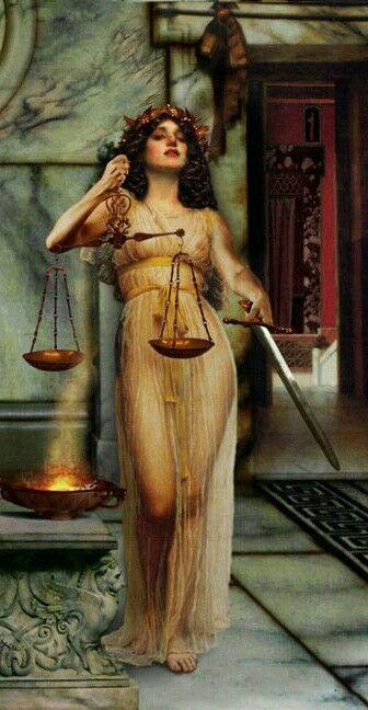 Nemesis , Greek Goddess of divine justice and retribution. She keeps happiness and unhappiness balanced among the mortals. Goddess of Balance.