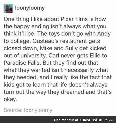 Pixar,the the film company that sometimes breaks your heart...but gives life lessons too along the way.