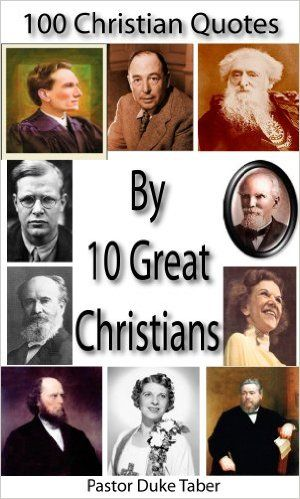 20 best kathryn kuhlman images on pinterest daughter daughters 100 christian quotes by 10 great christians by duke taber oswald chamber cs lewis fandeluxe Gallery