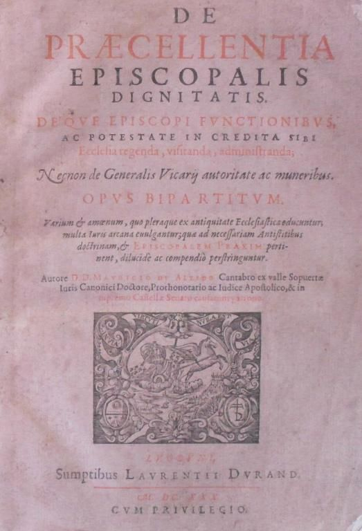 Alzedo DE PRAECELENTIA EPISCOPALIS DIGNITATIS 1630 #bookpunk #antique #latin