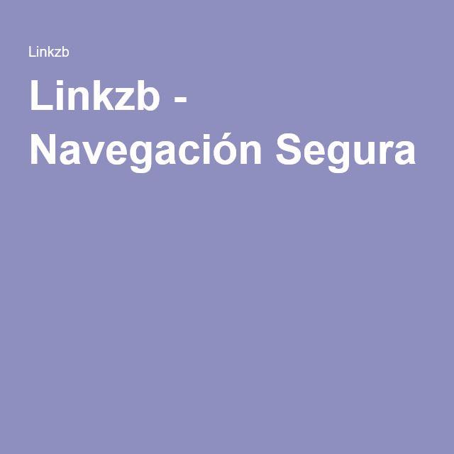 Linkzb - Navegación Segura