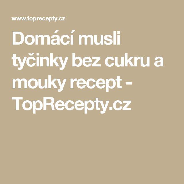 Domácí musli tyčinky bez cukru a mouky recept - TopRecepty.cz