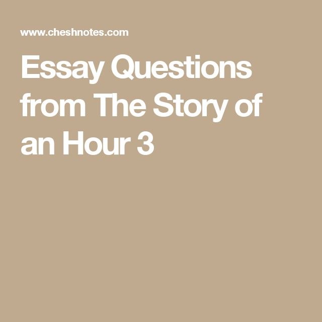 Essay Questions from The Story of an Hour 3