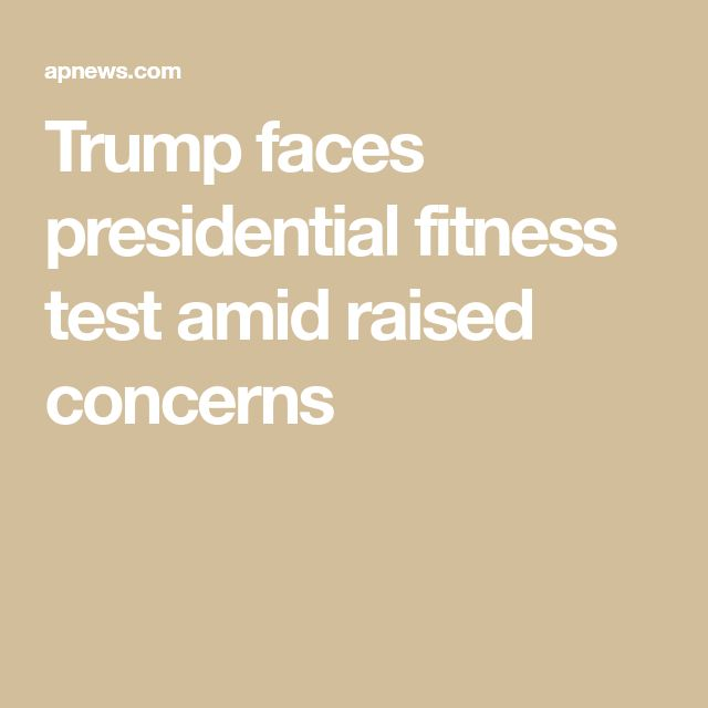 Trump faces presidential fitness test amid raised concerns
