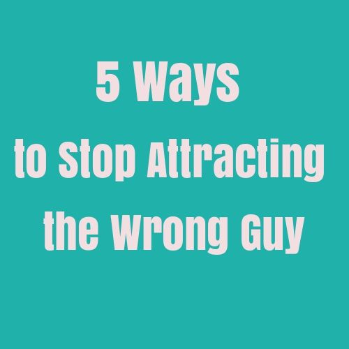 stop dating wrong guys