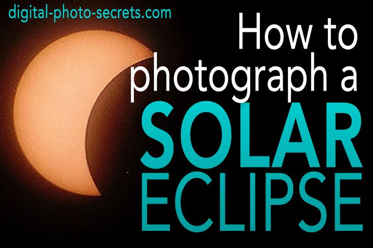 www.digital-photo-secrets.com tip 6503 photograph-solar-eclipse