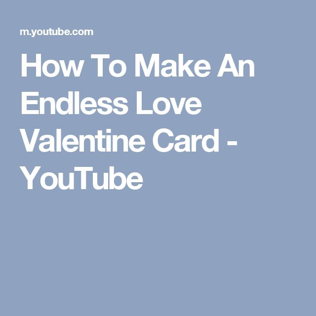 How To Make An Endless Love Valentine Card - YouTube