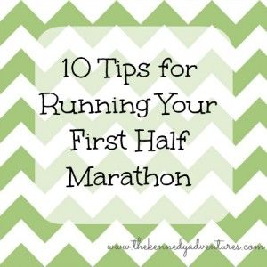 10 Tips for Running a Half Marathon Successfully: Top Ten Tuesday - The Kennedy Adventures!