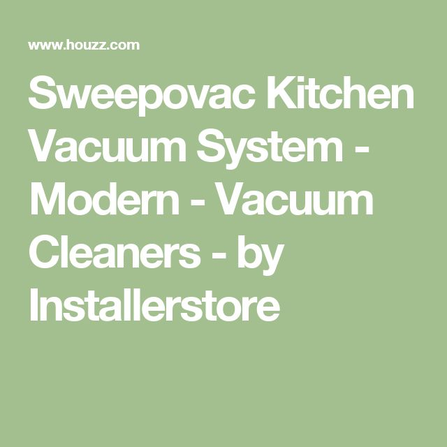 Sweepovac Kitchen Vacuum System - Modern - Vacuum Cleaners - by Installerstore