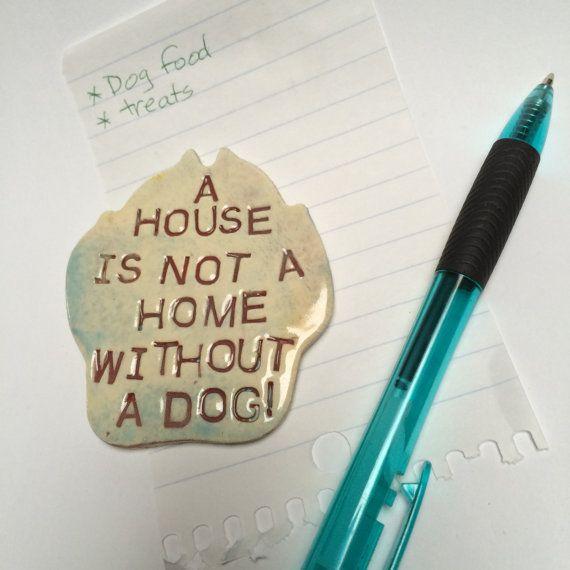 Fridge magnet for dog lovers  pet lovers funny dog sayings ceramic magnet stoneware magnet note holder