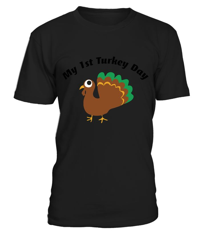 My-First-Turkey-Day-Thanksgiving  Funny Thanksgiving Day T-shirt, Best Thanksgiving Day T-shirt