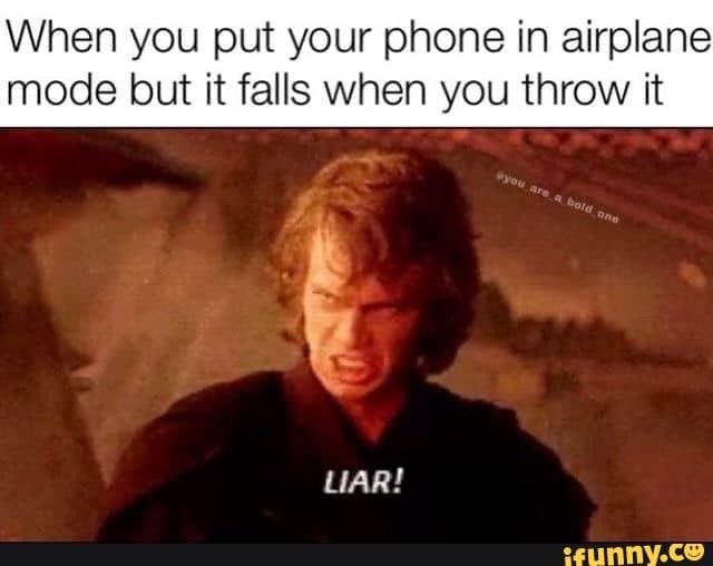 When You Put Your Phone In Airplane Mode But It Falls When You