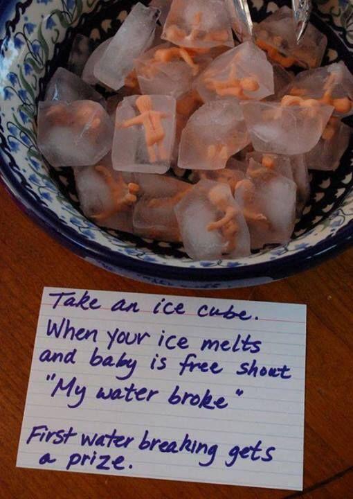 Freeze the baby! When it melts scream my water broke!