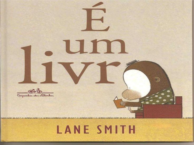 É um livro (Lane Smith) by Drika meneghetti via slideshare