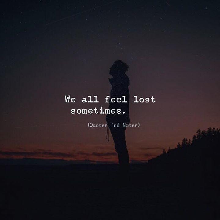 We all feel lost sometimes. via (http://ift.tt/2ijAVTO)