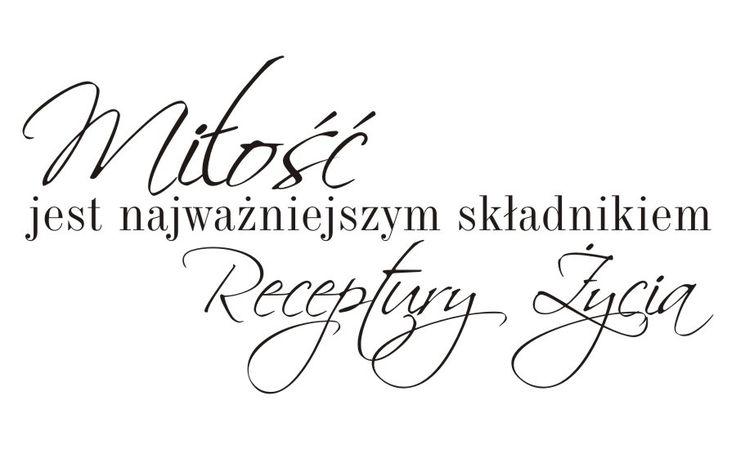 Cytaty, sentencje, napisy - Miłość jest najważniejszym składnikiem receptury życia - 57